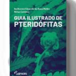Guia ilustrado de pteridófitas