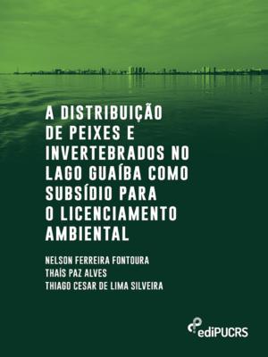 A distribuição de peixes e invertebrados no lago Guaíba como subsídio para o licenciamento ambiental