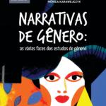 Narrativas de gênero: as várias faces dos estudos de gênero